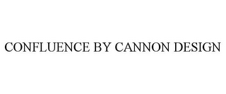 mark for CONFLUENCE BY CANNON DESIGN, trademark #85676674