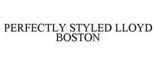 mark for PERFECTLY STYLED LLOYD BOSTON, trademark #85676849
