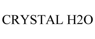 mark for CRYSTAL H2O, trademark #85677156