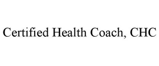 mark for CERTIFIED HEALTH COACH, CHC, trademark #85677200