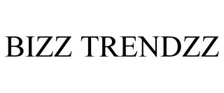 mark for BIZZ TRENDZZ, trademark #85677213