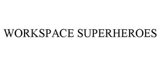 mark for WORKSPACE SUPERHEROES, trademark #85677268