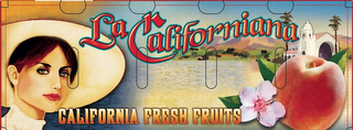 mark for LA CALIFORNIANA CALIFORNIA FRESH FRUITS, trademark #85677435