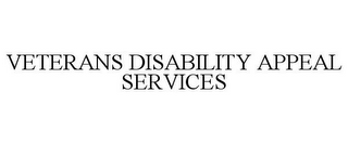 mark for VETERANS DISABILITY APPEAL SERVICES, trademark #85677622