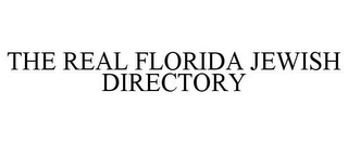 mark for THE REAL FLORIDA JEWISH DIRECTORY, trademark #85677686