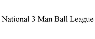 mark for NATIONAL 3 MAN BALL LEAGUE, trademark #85678084