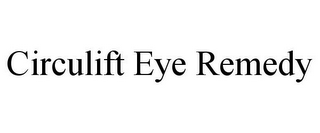 mark for CIRCULIFT EYE REMEDY, trademark #85678506