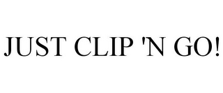 mark for JUST CLIP 'N GO!, trademark #85678523