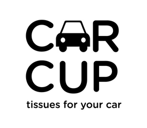 mark for CAR CUP TISSUES FOR YOUR CAR, trademark #85678677