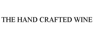 mark for THE HAND CRAFTED WINE, trademark #85678707