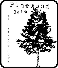 mark for PINEWOOD CAFE AT HERMANN PARK, trademark #85678894