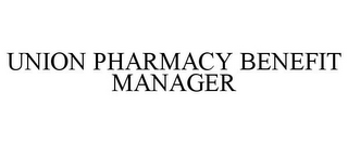 mark for UNION PHARMACY BENEFIT MANAGER, trademark #85679122