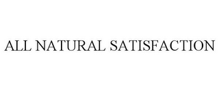 mark for ALL NATURAL SATISFACTION, trademark #85679151