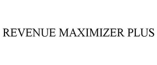 mark for REVENUE MAXIMIZER PLUS, trademark #85679227