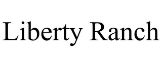 mark for LIBERTY RANCH, trademark #85679351