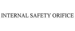 mark for INTERNAL SAFETY ORIFICE, trademark #85679437