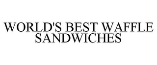 mark for WORLD'S BEST WAFFLE SANDWICHES, trademark #85679460