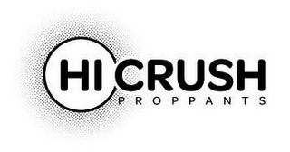 mark for HI CRUSH PROPPANTS, trademark #85679513