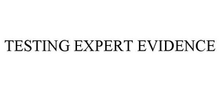 mark for TESTING EXPERT EVIDENCE, trademark #85679585