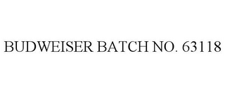 mark for BUDWEISER BATCH NO. 63118, trademark #85679934