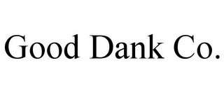 mark for GOOD DANK CO., trademark #85679970