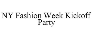 mark for NY FASHION WEEK KICKOFF PARTY, trademark #85680021