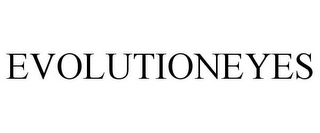 mark for EVOLUTIONEYES, trademark #85680128
