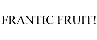mark for FRANTIC FRUIT!, trademark #85680271