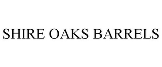 mark for SHIRE OAKS BARRELS, trademark #85680413