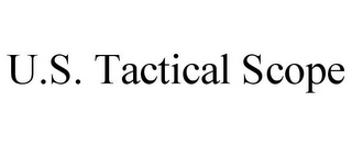 mark for U.S. TACTICAL SCOPE, trademark #85680516