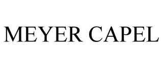 mark for MEYER CAPEL, trademark #85680550
