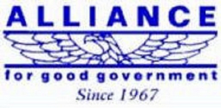 mark for ALLIANCE FOR GOOD GOVERNMENT SINCE 1967, trademark #85680821