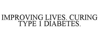 mark for IMPROVING LIVES. CURING TYPE 1 DIABETES., trademark #85681017