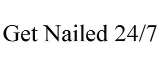 mark for GET NAILED 24/7, trademark #85681046