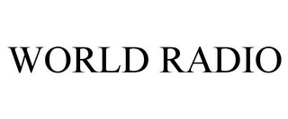 mark for WORLD RADIO, trademark #85681100