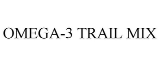 mark for OMEGA-3 TRAIL MIX, trademark #85681243