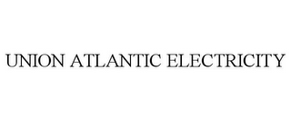 mark for UNION ATLANTIC ELECTRICITY, trademark #85681298