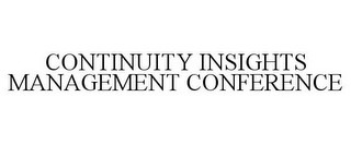 mark for CONTINUITY INSIGHTS MANAGEMENT CONFERENCE, trademark #85681348