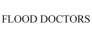 mark for FLOOD DOCTORS, trademark #85681421