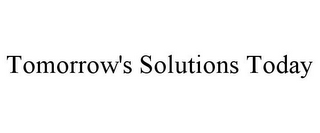 mark for TOMORROW'S SOLUTIONS TODAY, trademark #85681625