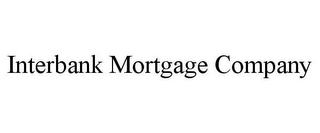 mark for INTERBANK MORTGAGE COMPANY, trademark #85681856