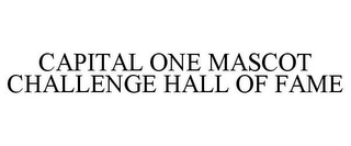 mark for CAPITAL ONE MASCOT CHALLENGE HALL OF FAME, trademark #85681969