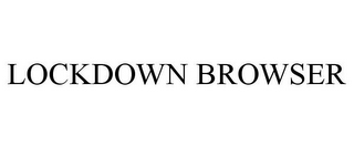 mark for LOCKDOWN BROWSER, trademark #85682092