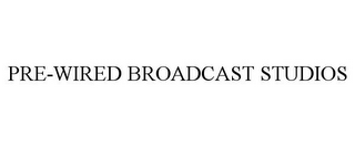 mark for PRE-WIRED BROADCAST STUDIOS, trademark #85682294