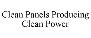 mark for CLEAN PANELS PRODUCING CLEAN POWER, trademark #85682445