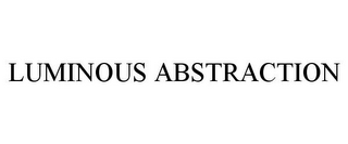 mark for LUMINOUS ABSTRACTION, trademark #85682453