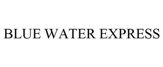 mark for BLUE WATER EXPRESS, trademark #85682577