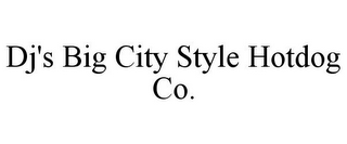mark for DJ'S BIG CITY STYLE HOTDOG CO., trademark #85682603