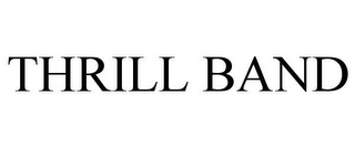 mark for THRILL BAND, trademark #85682650