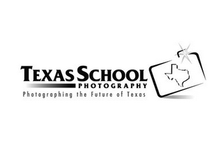 mark for TEXAS SCHOOL PHOTOGRAPHY PHOTOGRAPHING THE FUTURE OF TEXAS, trademark #85682673